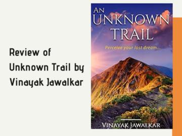 Review of Unknown Trail by Vinayak Jawalkar