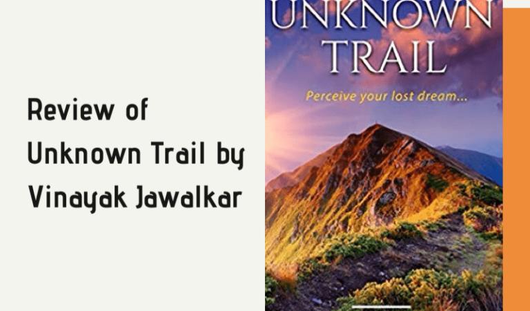 An Unknown Trail by Vinayak Jawalkar