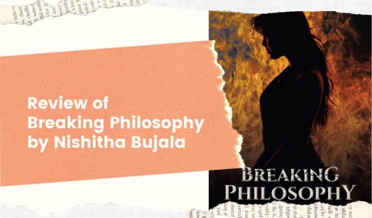 Breaking Philosophy by Nishitha Bujala