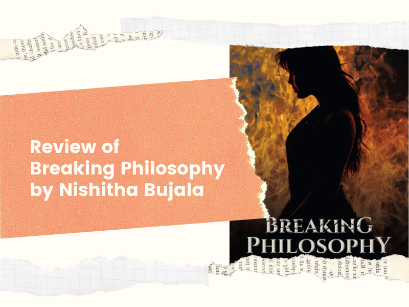 Review of Breaking Philosophy by Nishitha Bujal