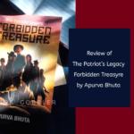 Review of The Patriot's Legacy: Forbidden Treasure by Apurva Bhuta