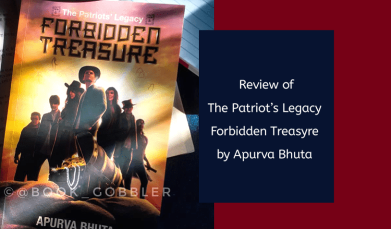 The Patriots Legacy: Forbidden Treasure by Apurva Bhuta