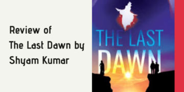 Review of The Last Dawn by Shyam Kumar