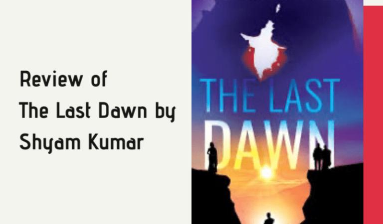 The Last Dawn by Shyam Kumar