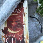 Crescent City by Sarah J Maas