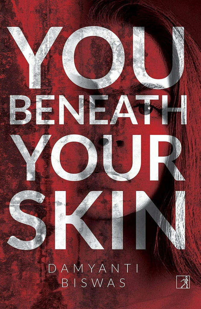 Book review of You Beneath Your Skin by Damyanti Biswas