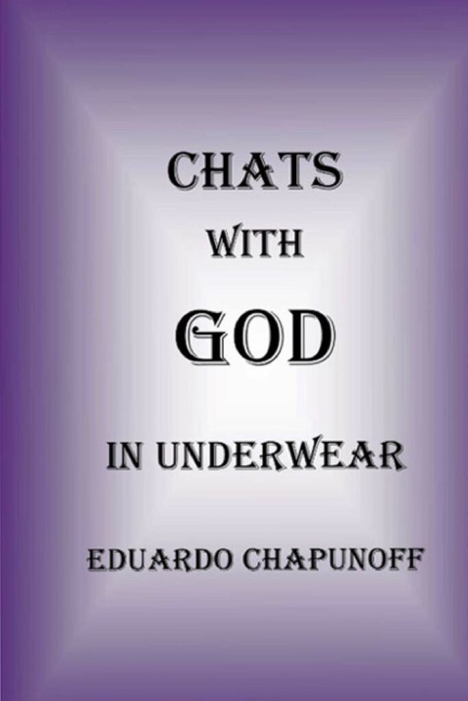 Book review of With God In Underwear by Eduardo Chapunoff