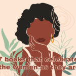 7 books that celebrate the women as they are