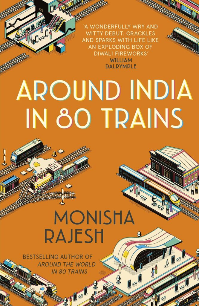 10 Travelogues You Must Read During Lockdown To Satisfy Your Wanderlust - Around India In 80 Trains by Monisha Rajesh