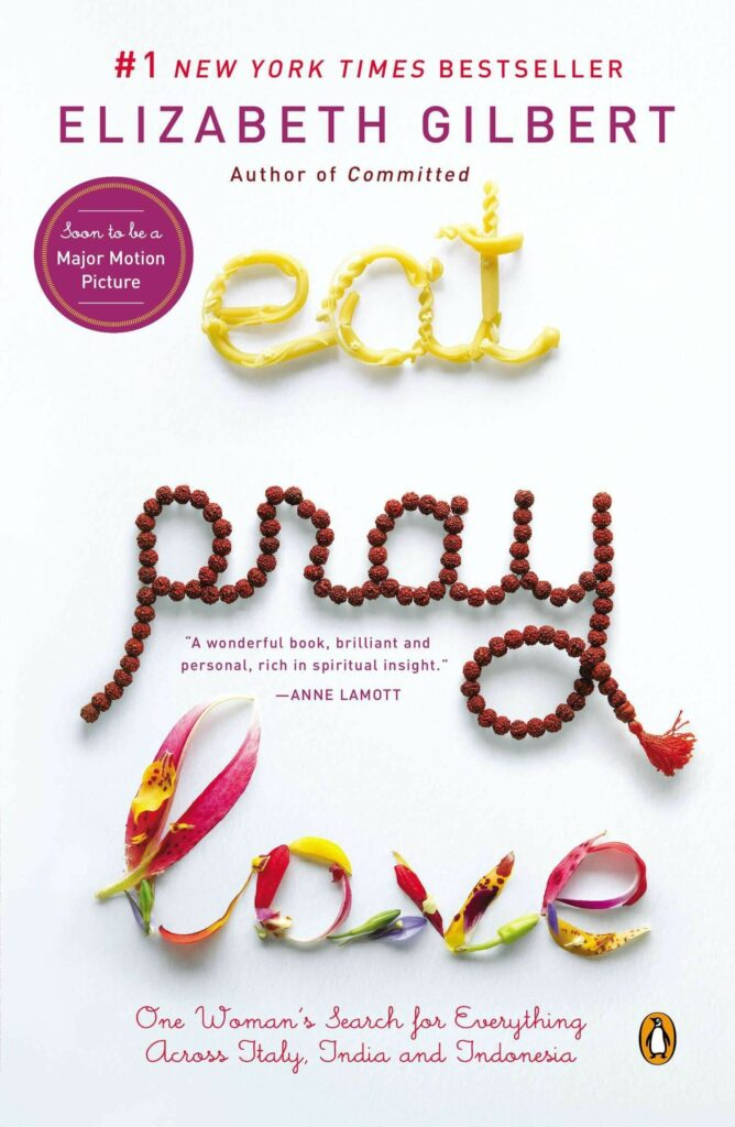 10 Travelogues You Must Read During Lockdown To Satisfy Your Wanderlust - Eat, Pray, Love by Elizabeth Gilbert