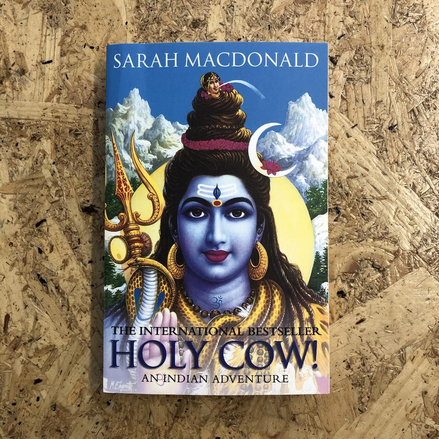 10 Travelogues You Must Read During Lockdown To Satisfy Your Wanderlust - Holy Cow! An Indian Adventure by Sarah MacDonald