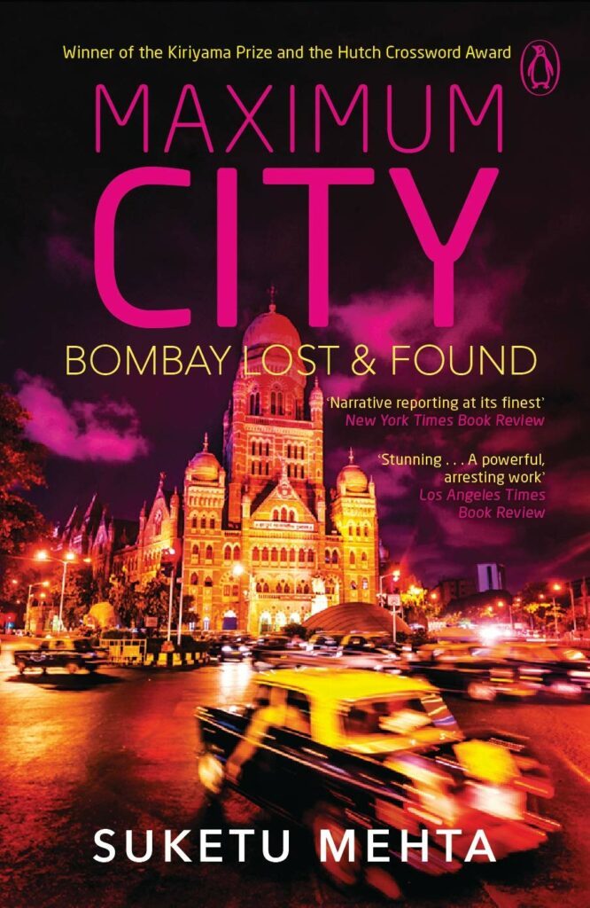 10 Travelogues You Must Read During Lockdown To Satisfy Your Wanderlust - Maximum City by Suketu Mehta