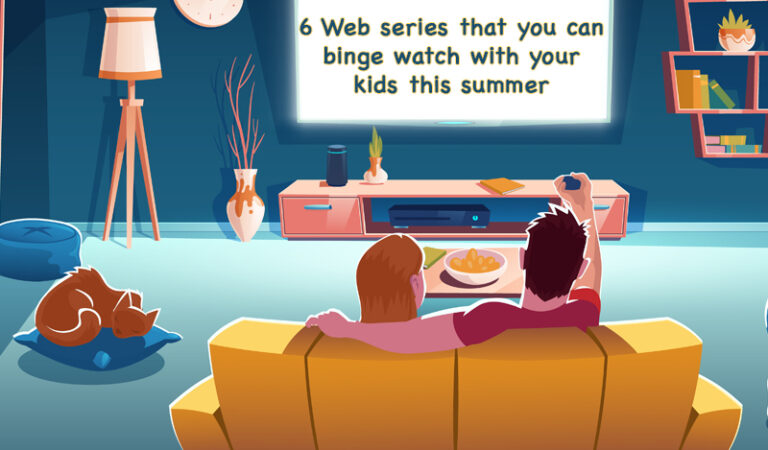6 Web series to binge watch with kids this summer
