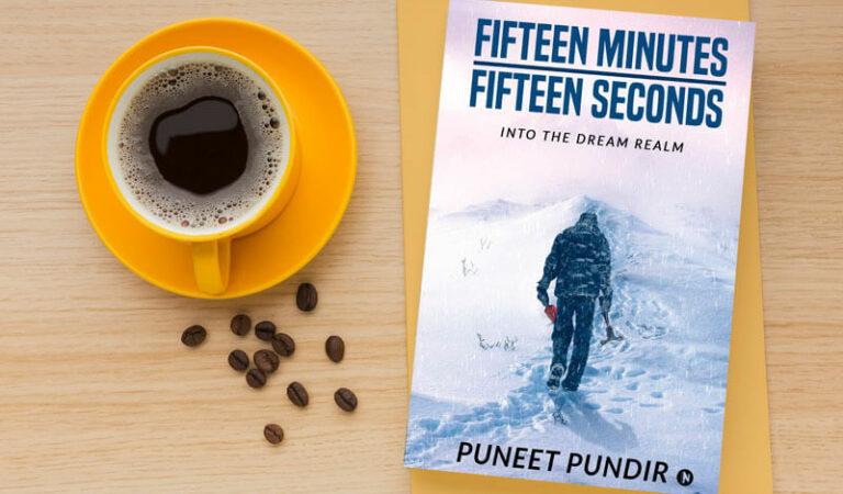 Book review of Fifteen Minutes-Fifteen Seconds by Puneet Pundir – A spiritual journey