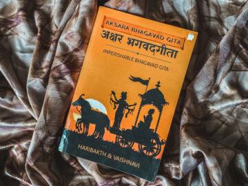 Book review of Aksara Bhagavad Gita- Imperishable Bhagavad Gita by Haribakth Rao and Vaishnavi Rao