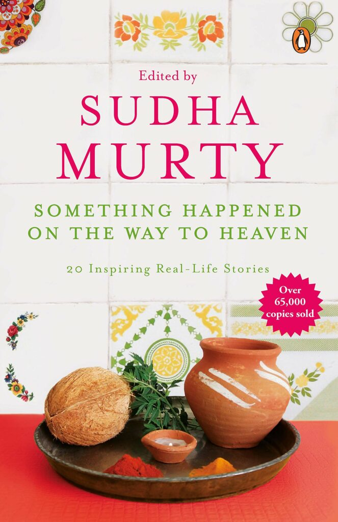 A Slice of Life and 4 other Books of Stories to pursue delicate Human Emotions - 5. Something Happened on the Way to Heaven by Sudha Murty