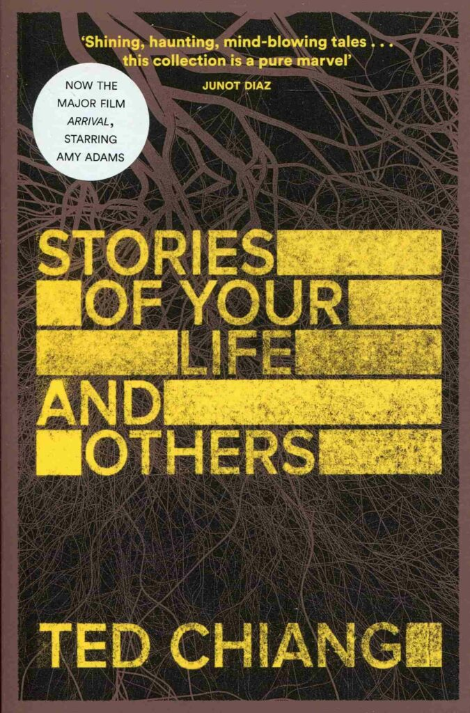 A Slice of Life and 4 other Books of Stories to pursue delicate Human Emotions - Stories of Your Life and Others by Ted Chiang