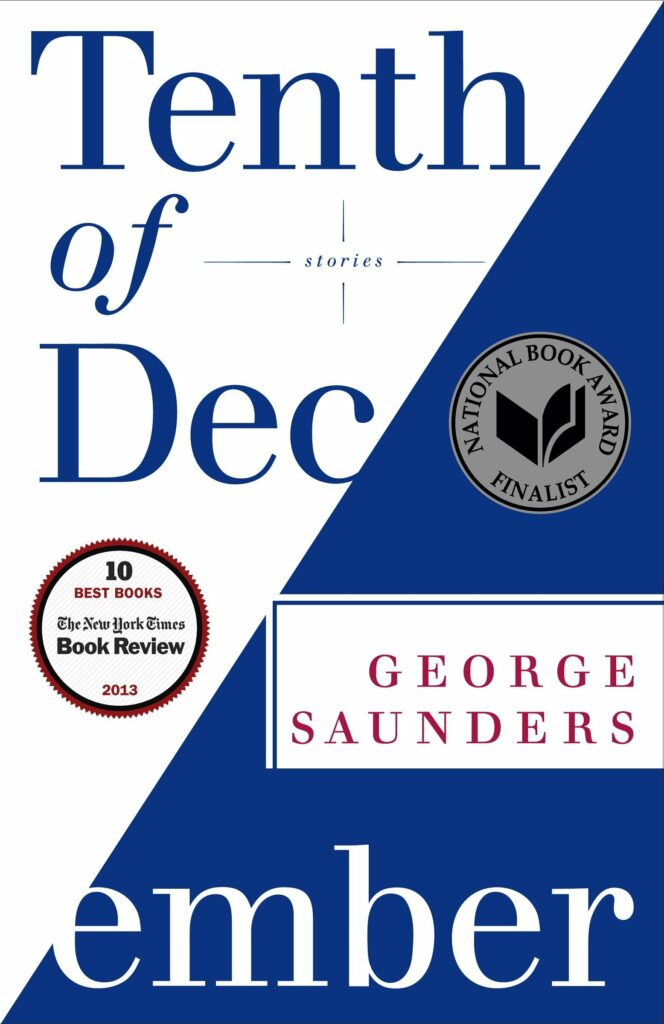 A Slice of Life and 4 other Books of Stories to pursue delicate Human Emotions - Tenth of December by George Saunders