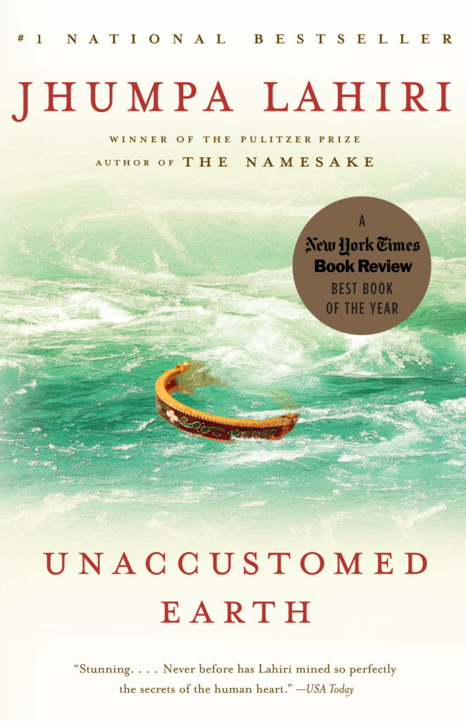 A Slice of Life and 4 other Books of Stories to pursue delicate Human Emotions - Unaccustomed Earth by Jhumpa Lahiri